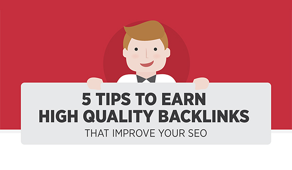 5 Tips to Earn High Quality Backlinks That Will Improve Your SEO [Infographic]