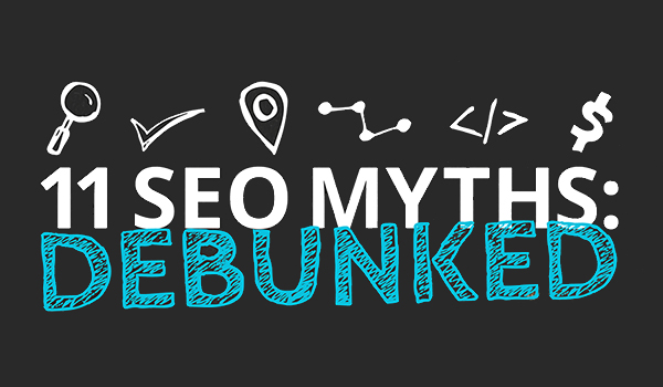 11 SEO Myths That Could Be Damaging Your Business [Infographic]