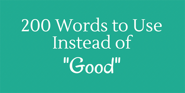 """Website Copywriting Tips: 200 Powerful Words to Use Instead of """"Good"""" [Infographic]"""